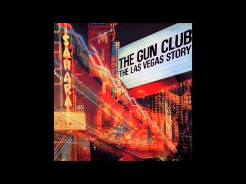 The Gun Club - The Las Vegas Story [Album]