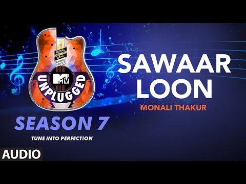 Sawaaar Loon Unplugged Full Audio | MTV Unplugged Season 7 | Monali Thakur | Amit Trivedi