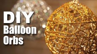 How to make DIY Balloon Orbs