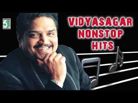 Vidyasagar Nonstop Hits   Audio Jukebox