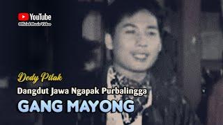Dedy Pitak ~ GANG MAYONG [Official Music Video] Lagu Ngapak @dpstudioprod