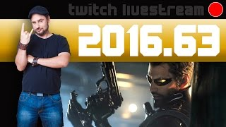 Livestream 2016 #63 -  Deus Ex Mankind Divided