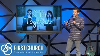 How to Understand Men and Women - Better Together; First Church Sermon