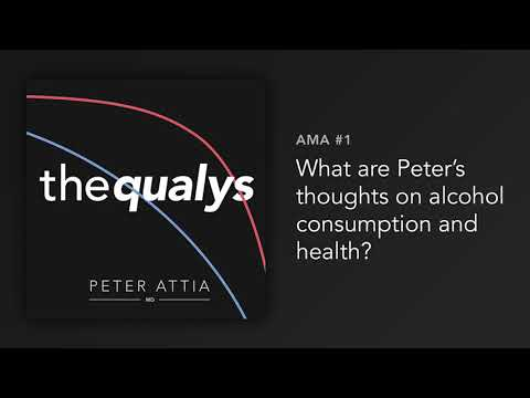 What are Peter's thoughts on alcohol consumption and health? (Qualy #1)