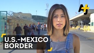 Why Walls Won't Secure The U.S.–Mexico Border | AJ+