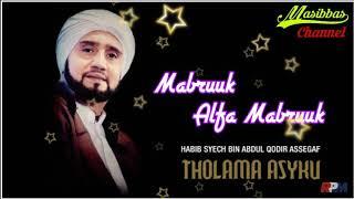 HABIB SYECH BIN ABDUL QODIR ASSEGAF - MABRUUK ALFA MABRUUK ( ALBUM THOLAMA ASYKU)