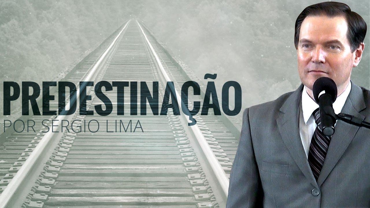 Predestinação, uma Introdução - Sérgio Lima