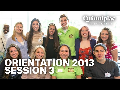 Quinnipiac University Orientation 2013 Session 3