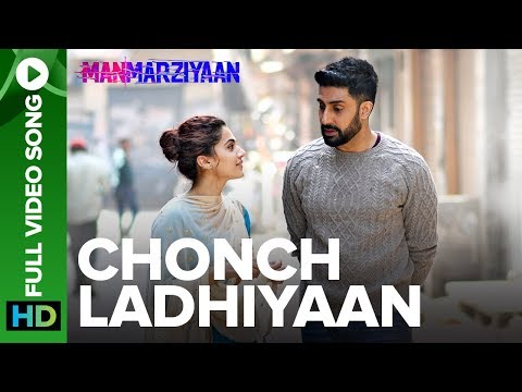 Chonch Ladhiyaan | Full Video Song | Manmarziyaan | Amit Trivedi, Shellee | Abhishek, Taapsee