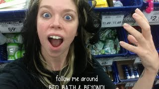 FOLLOW ME AROUND BED, BATH, & BEYOND