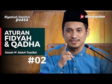 Riyadush Sholihin Puasa (02) : Aturan Fidyah dan Qadha - Ustadz M Abduh Tuasikal