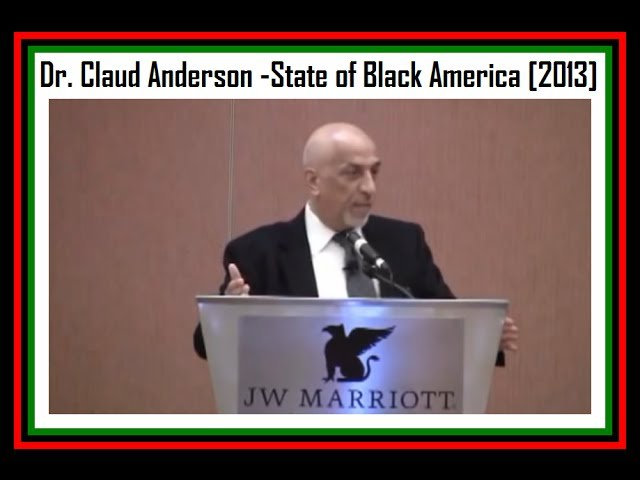 RBG | Dr. Claud Anderson | State of Black America 2013