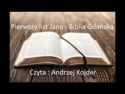 1 List Św. Jana - Biblia Gdańska (czyta Andrzej Kojder)