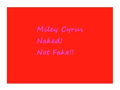 Miley Cyrus Naked!!!!! Not Fake