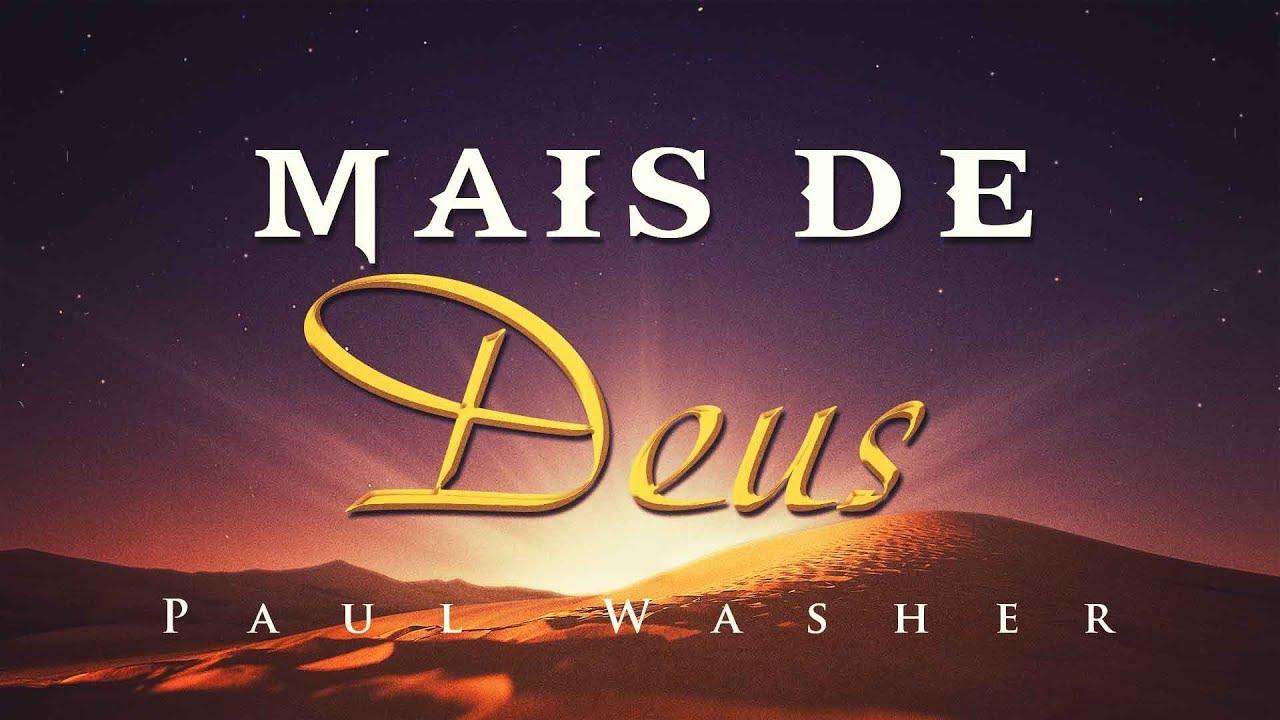 Mais de Deus - Paul Washer e Outros