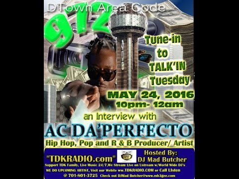 AC Da' Perfecto from Dallas/FortWorth, Texas Radio Interview w/DJ MAD BUTCHER(TALKIN TUES SHW 52416)
