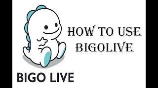 How to Use And Download Bigo Live Broadcast