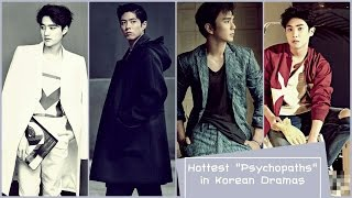 Hottest Psychopaths Characters in Korean Dramas