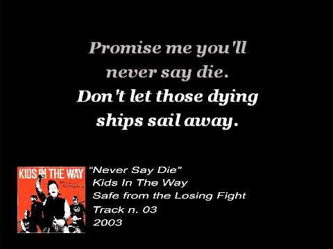 Kids In The Way - Never Say Die