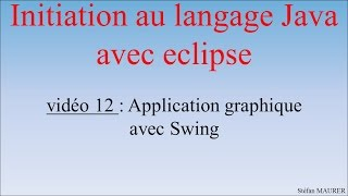 Java avec eclipse - video12 - Application graphique avec swing