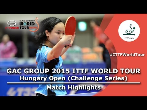 Hungary Open 2015 Highlights: Ito Mima Vs Hamamoto Yui (U21 FINAL)