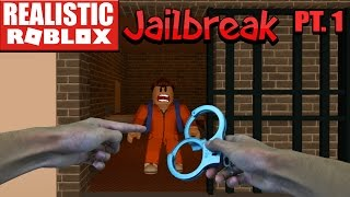 REALISTIC ROBLOX -  ROBLOX JAILBREAK!!! BREAKING OUT OF JAIL AGAIN! PRISON ESCAPE PT.1