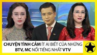 Chuyện Tình Cảm Ít Ai Biết Của Những BTV, MC Nổi Tiếng Nhất VTV