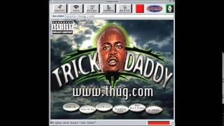 Watch Trick Daddy Run Nigga video