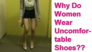 Why Do Women Wear Uncomfortable Shoes?? | The Boundless Journey
