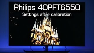 Philips 40PFT6550 settings after calibration