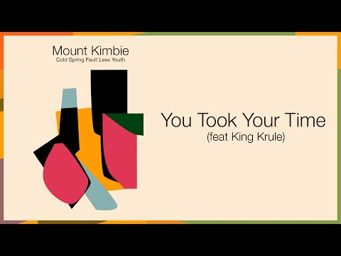 Mount Kimbie 'You Took Your Time' (feat. King Krule)