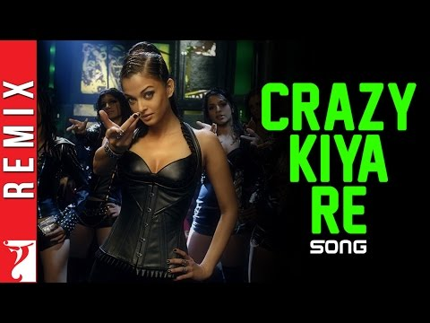 Crazy Kiya Re - Dhoom:2 - YRF Remix Video - Aishwarya Rai