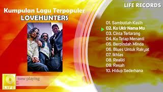 Lovehunters - All Time Hits / Kumpulan Lagu Terpopuler Sepanjang Masa ( FULL ALBUM )