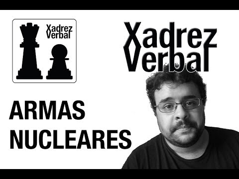 Xadrez Verbal Vídeo - Armas Nucleares