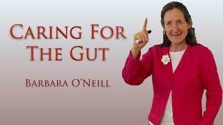 Caring For The Gut - Barbara O'Neill