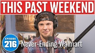 Never-ending Walmart | This Past Weekend w/ Theo Von #216