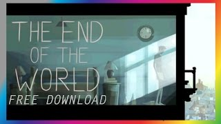 The End of the World (Free Download/Gameplay Android )