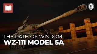 The Path of Wisdom: WZ-111 model 5A