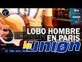 Como tocar LOBO HOMBRE EN PARIS - La Union -  En Guitarra Acustica (HD) Tutorial COMPLETO