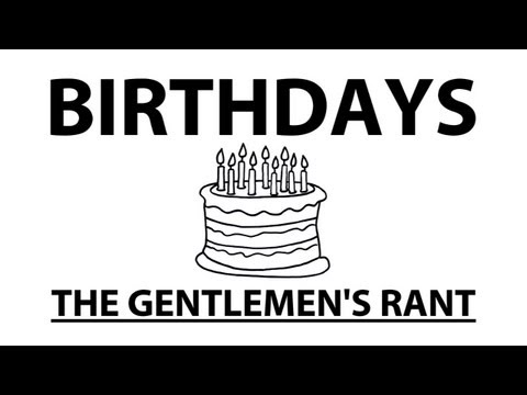 Birthdays - The Gentlemen's Rant
