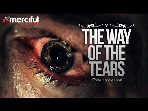 The Way of The Tears - Exclusive Nasheed - Muhammad al Muqit