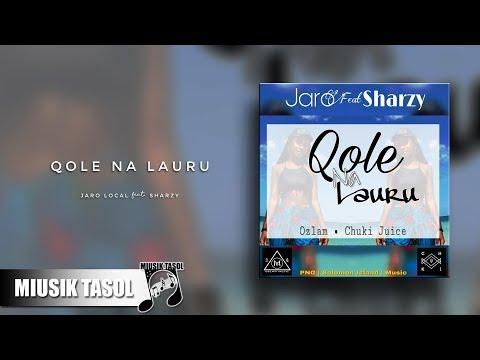 Jaro Local - Qole Na Lauru (ft. Sharzy)