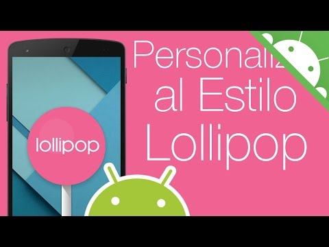Personalizar Android como ANDROID LOLLIPOP Sin Root
