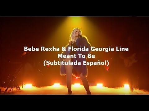 Bebe Rexha & Florida Georgia Line - Meant To Be (Subtitulada Español)