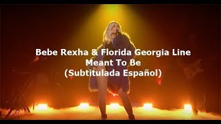 Download Lagu Bebe Rexha & Florida Georgia Line - Meant To Be (Subtitulada Español) Gratis STAFABAND
