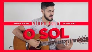 download musica Como tocar O Sol - Vitor Kley - Aula O Sol