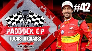 Paddock GP #42 com Lucas Di Grassi