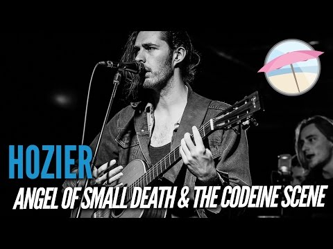 Hozier - Angel of Small Death and The Codeine Scene