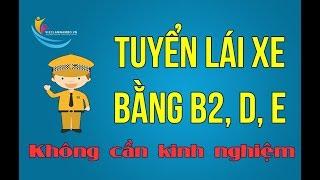 TUYỂN TÀI XẾ KHÔNG CẦN KINH NGHIỆM Bằng B2, D, E| Công ty Vận Tải Việt Thanh (Hà Nội)