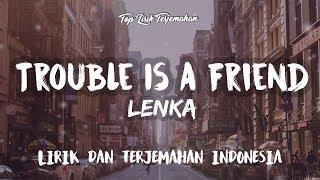 Trouble Is A Friend - Lenka ( Lirik Terjemahan Indonesia ) 🎤
